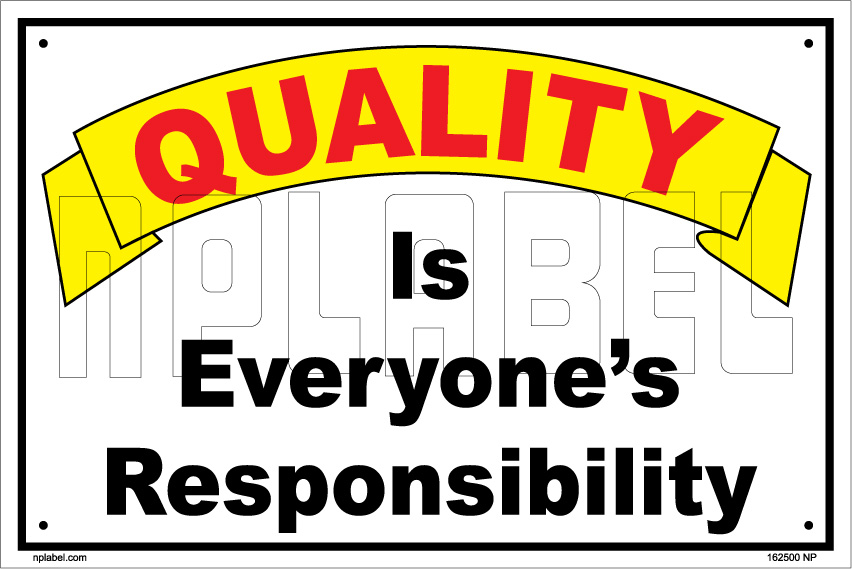 https://nplabel.com/images/products_gallery_images/162500A_Quality_is_Responsibility_Name_Plate_Signs_.jpg